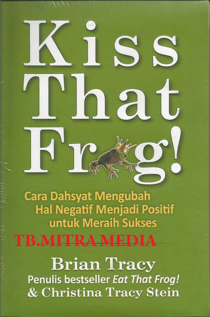 دانلود رایگان کتاب کامل قورباغه رو ببوس - برایان تریسی و کرسیتینا تریسی